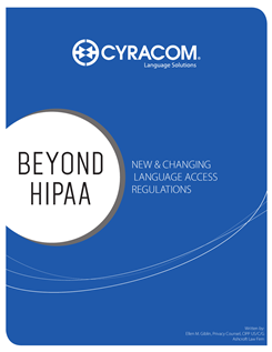 Beyond HIPAA CyraCom Healthcare Language Services Privacy Requirements Whitepaper