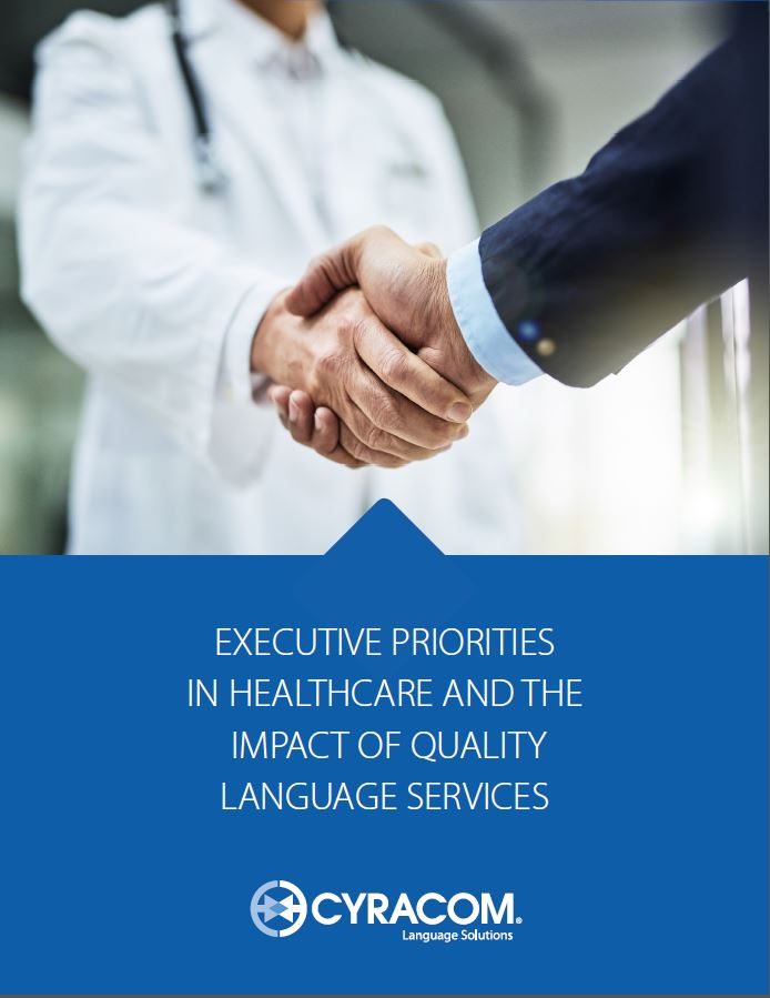Healthcare Executive Priorities CyraCom Whitepaper Joint Commission Section 1557 Readmission HCAHPS Patient Safety